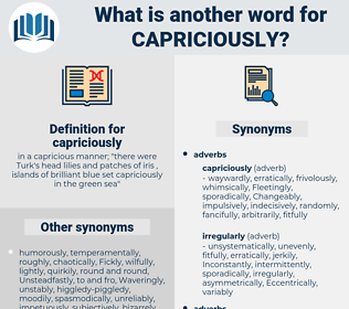 capriciously, synonym capriciously, another word for capriciously, words like capriciously, thesaurus capriciously
