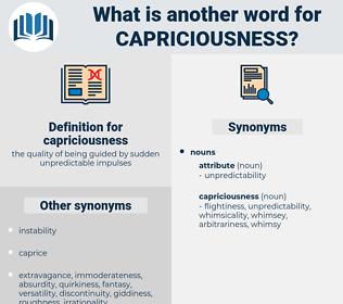 capriciousness, synonym capriciousness, another word for capriciousness, words like capriciousness, thesaurus capriciousness