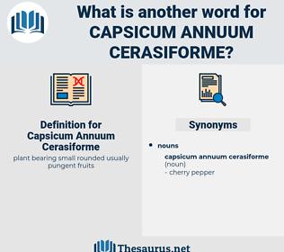 Capsicum Annuum Cerasiforme, synonym Capsicum Annuum Cerasiforme, another word for Capsicum Annuum Cerasiforme, words like Capsicum Annuum Cerasiforme, thesaurus Capsicum Annuum Cerasiforme