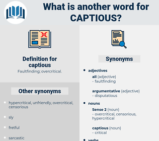 captious, synonym captious, another word for captious, words like captious, thesaurus captious