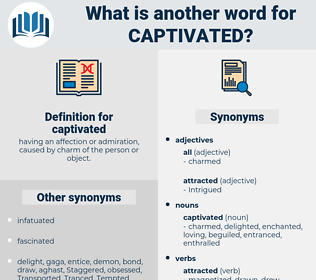 captivated, synonym captivated, another word for captivated, words like captivated, thesaurus captivated