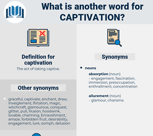 captivation, synonym captivation, another word for captivation, words like captivation, thesaurus captivation