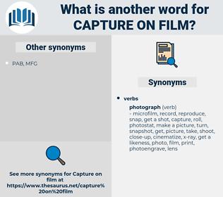 capture on film, synonym capture on film, another word for capture on film, words like capture on film, thesaurus capture on film