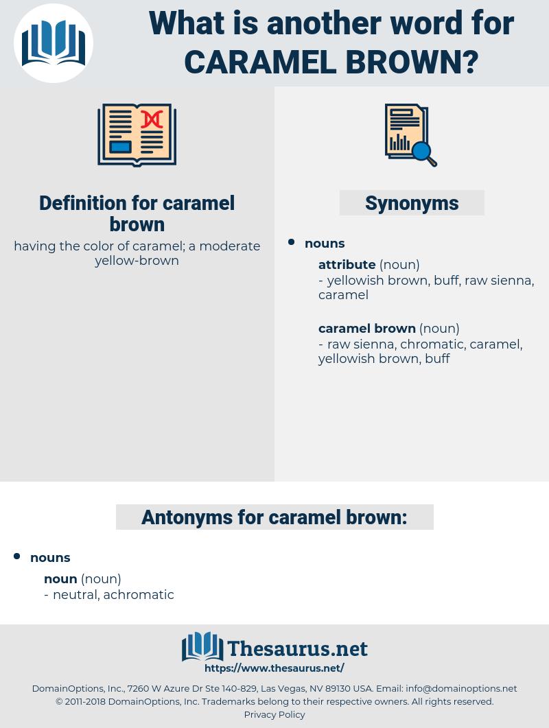 caramel brown, synonym caramel brown, another word for caramel brown, words like caramel brown, thesaurus caramel brown