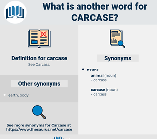 carcase, synonym carcase, another word for carcase, words like carcase, thesaurus carcase