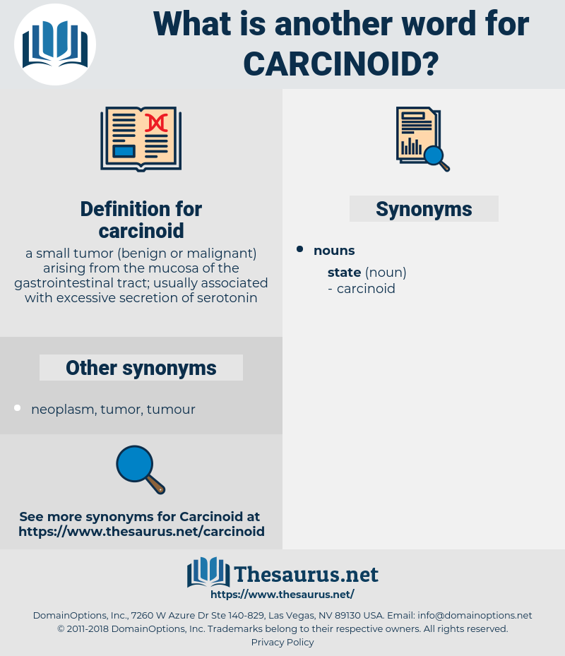 carcinoid, synonym carcinoid, another word for carcinoid, words like carcinoid, thesaurus carcinoid