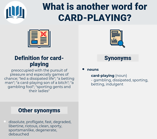 card-playing, synonym card-playing, another word for card-playing, words like card-playing, thesaurus card-playing