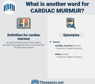cardiac murmur, synonym cardiac murmur, another word for cardiac murmur, words like cardiac murmur, thesaurus cardiac murmur