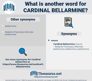 Cardinal Bellarmine, synonym Cardinal Bellarmine, another word for Cardinal Bellarmine, words like Cardinal Bellarmine, thesaurus Cardinal Bellarmine