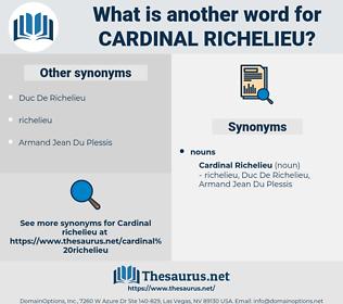 Cardinal Richelieu, synonym Cardinal Richelieu, another word for Cardinal Richelieu, words like Cardinal Richelieu, thesaurus Cardinal Richelieu