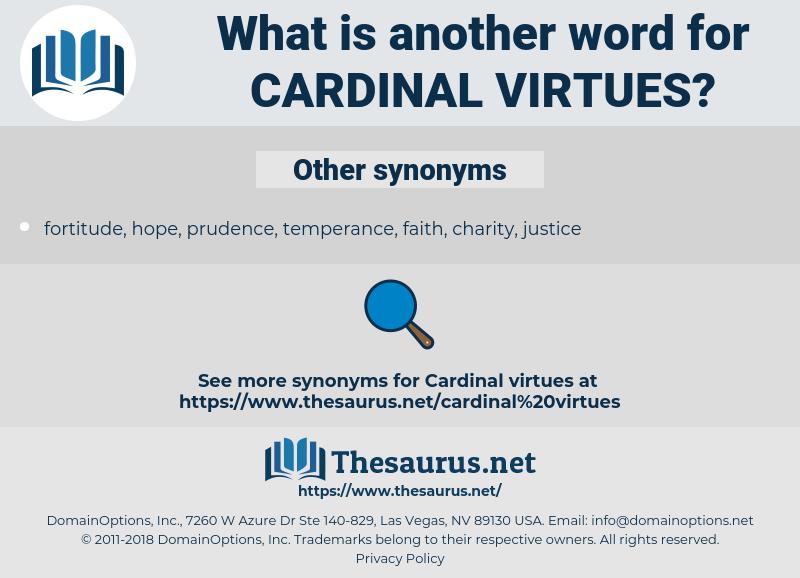 cardinal virtues, synonym cardinal virtues, another word for cardinal virtues, words like cardinal virtues, thesaurus cardinal virtues
