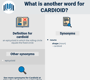 cardioid, synonym cardioid, another word for cardioid, words like cardioid, thesaurus cardioid