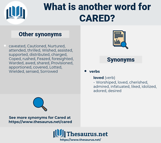 Cared, synonym Cared, another word for Cared, words like Cared, thesaurus Cared