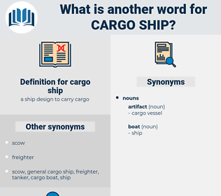 cargo ship, synonym cargo ship, another word for cargo ship, words like cargo ship, thesaurus cargo ship