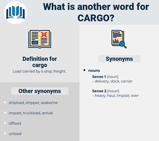cargo, synonym cargo, another word for cargo, words like cargo, thesaurus cargo