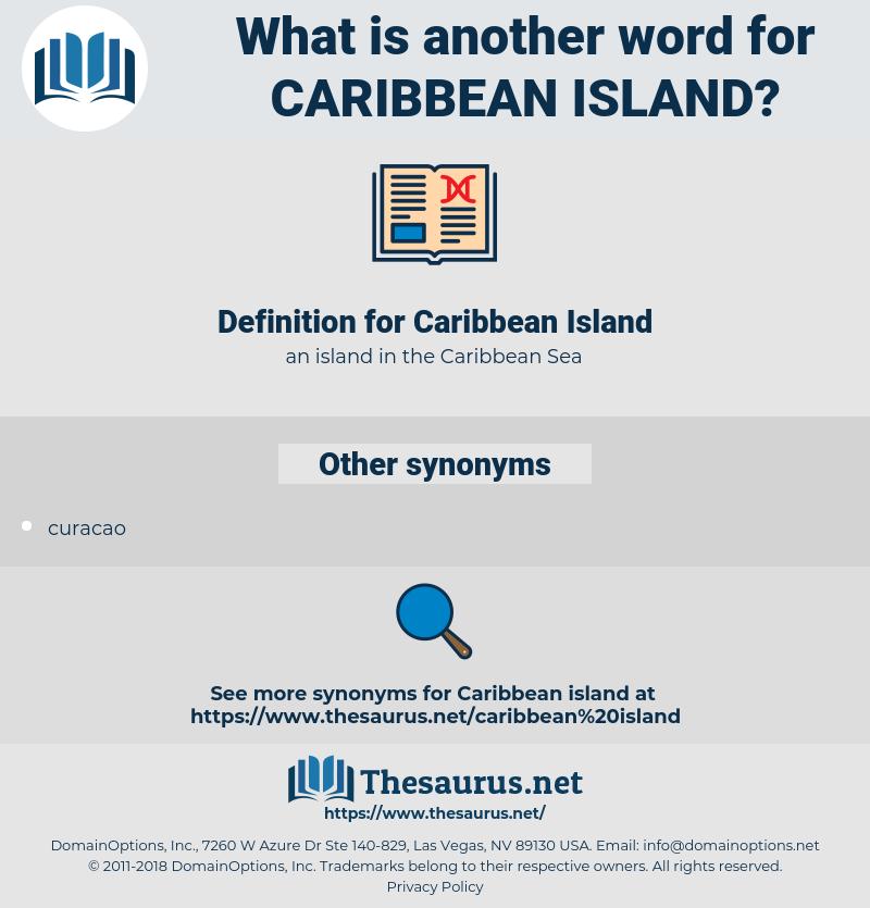 Caribbean Island, synonym Caribbean Island, another word for Caribbean Island, words like Caribbean Island, thesaurus Caribbean Island