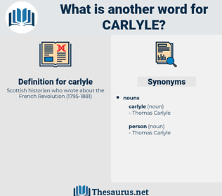 carlyle, synonym carlyle, another word for carlyle, words like carlyle, thesaurus carlyle