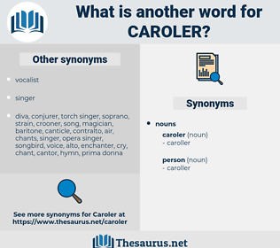 caroler, synonym caroler, another word for caroler, words like caroler, thesaurus caroler