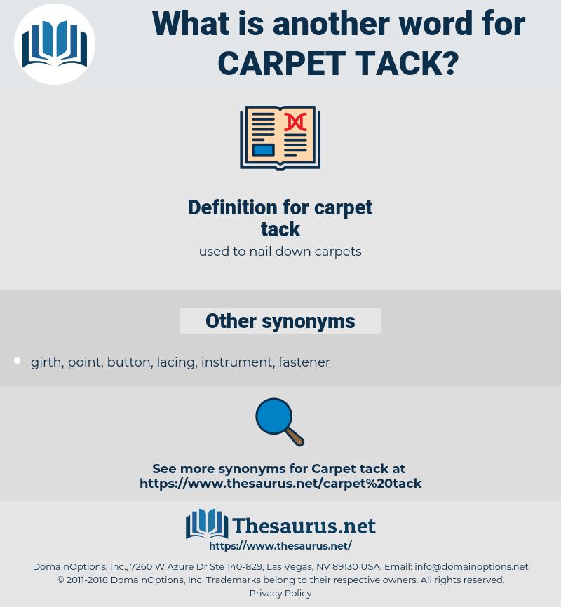 carpet tack, synonym carpet tack, another word for carpet tack, words like carpet tack, thesaurus carpet tack