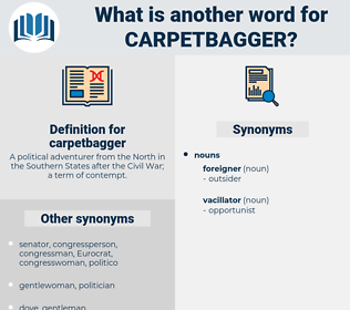 carpetbagger, synonym carpetbagger, another word for carpetbagger, words like carpetbagger, thesaurus carpetbagger