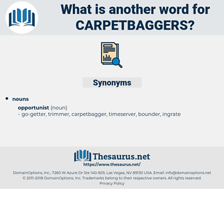 carpetbaggers, synonym carpetbaggers, another word for carpetbaggers, words like carpetbaggers, thesaurus carpetbaggers