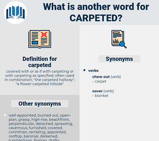 carpeted, synonym carpeted, another word for carpeted, words like carpeted, thesaurus carpeted