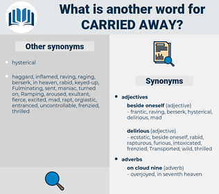 carried away, synonym carried away, another word for carried away, words like carried away, thesaurus carried away