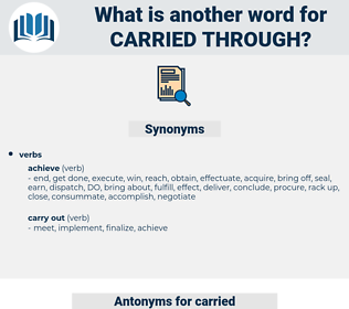 carried through, synonym carried through, another word for carried through, words like carried through, thesaurus carried through