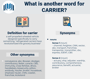 carrier, synonym carrier, another word for carrier, words like carrier, thesaurus carrier