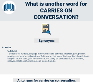 carries on conversation, synonym carries on conversation, another word for carries on conversation, words like carries on conversation, thesaurus carries on conversation