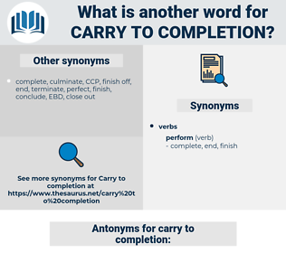 carry to completion, synonym carry to completion, another word for carry to completion, words like carry to completion, thesaurus carry to completion