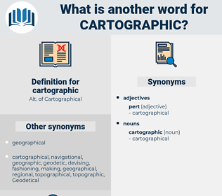 cartographic, synonym cartographic, another word for cartographic, words like cartographic, thesaurus cartographic