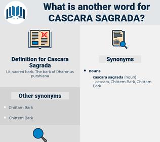 Cascara Sagrada, synonym Cascara Sagrada, another word for Cascara Sagrada, words like Cascara Sagrada, thesaurus Cascara Sagrada