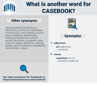 casebook, synonym casebook, another word for casebook, words like casebook, thesaurus casebook