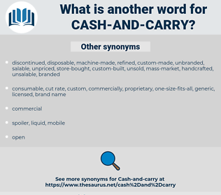 cash-and-carry, synonym cash-and-carry, another word for cash-and-carry, words like cash-and-carry, thesaurus cash-and-carry