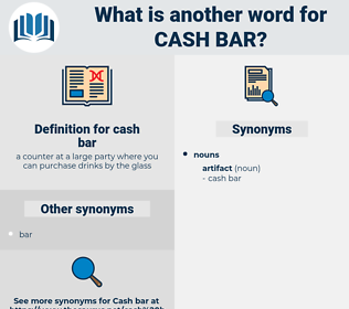 cash bar, synonym cash bar, another word for cash bar, words like cash bar, thesaurus cash bar