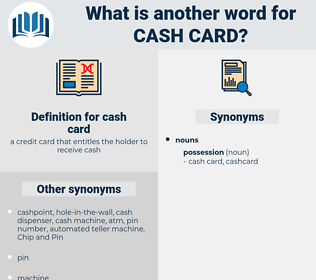 cash card, synonym cash card, another word for cash card, words like cash card, thesaurus cash card