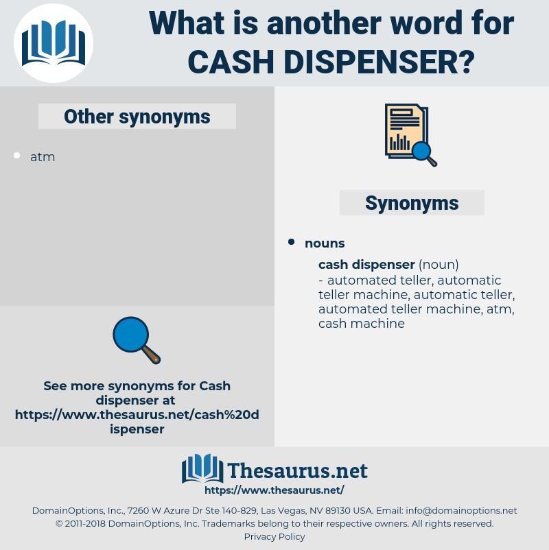 cash dispenser, synonym cash dispenser, another word for cash dispenser, words like cash dispenser, thesaurus cash dispenser