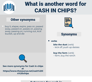 cash in chips, synonym cash in chips, another word for cash in chips, words like cash in chips, thesaurus cash in chips