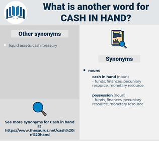 cash in hand, synonym cash in hand, another word for cash in hand, words like cash in hand, thesaurus cash in hand