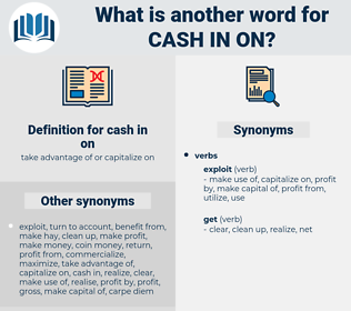 cash in on, synonym cash in on, another word for cash in on, words like cash in on, thesaurus cash in on