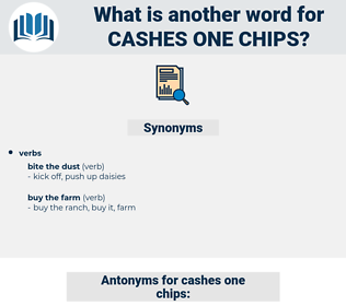 cashes one chips, synonym cashes one chips, another word for cashes one chips, words like cashes one chips, thesaurus cashes one chips