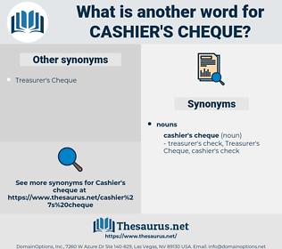 Cashier's Cheque, synonym Cashier's Cheque, another word for Cashier's Cheque, words like Cashier's Cheque, thesaurus Cashier's Cheque