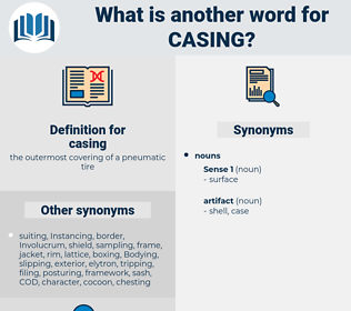 casing, synonym casing, another word for casing, words like casing, thesaurus casing