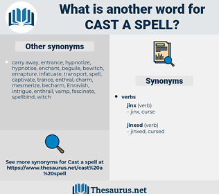 cast a spell, synonym cast a spell, another word for cast a spell, words like cast a spell, thesaurus cast a spell