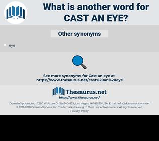 cast an eye, synonym cast an eye, another word for cast an eye, words like cast an eye, thesaurus cast an eye