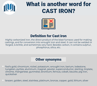 cast-iron, synonym cast-iron, another word for cast-iron, words like cast-iron, thesaurus cast-iron