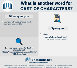 cast of characters, synonym cast of characters, another word for cast of characters, words like cast of characters, thesaurus cast of characters
