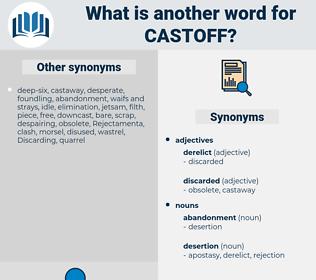 castoff, synonym castoff, another word for castoff, words like castoff, thesaurus castoff