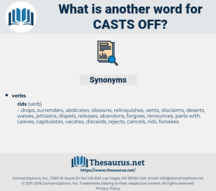 casts off, synonym casts off, another word for casts off, words like casts off, thesaurus casts off